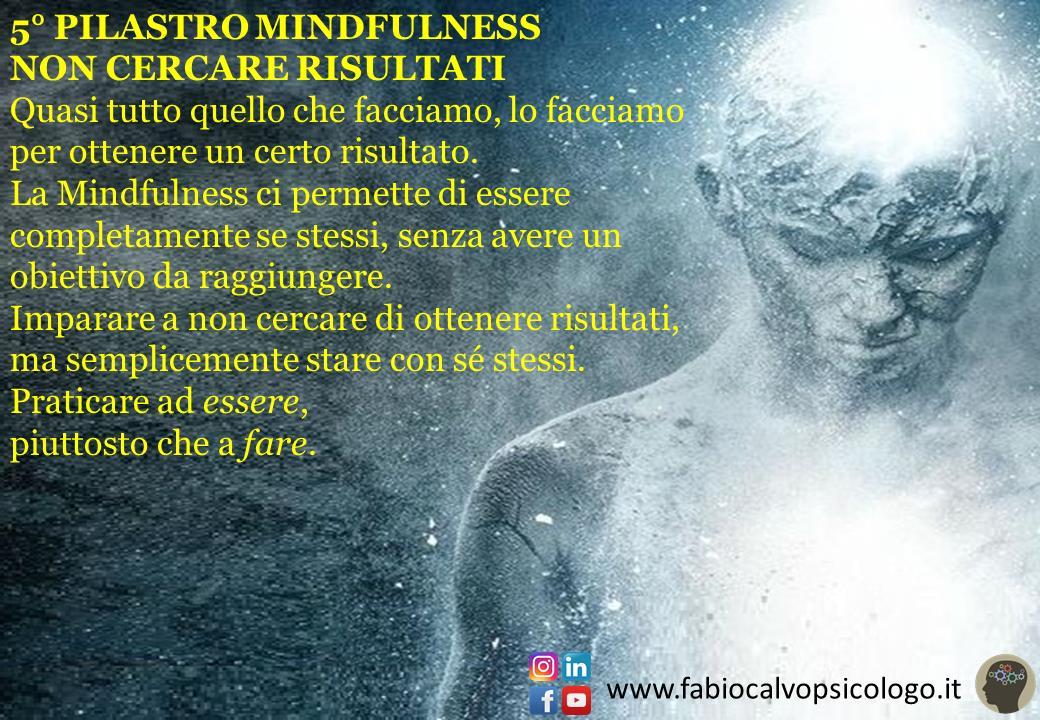 5° Pilastro Mindfulness: NON CERCARE RISULTATI